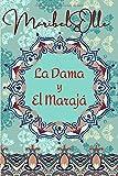La Dama y El Marajá: Un paseo por el destino ( Novela Histórica Romántica ) (Beldades problemáticas)