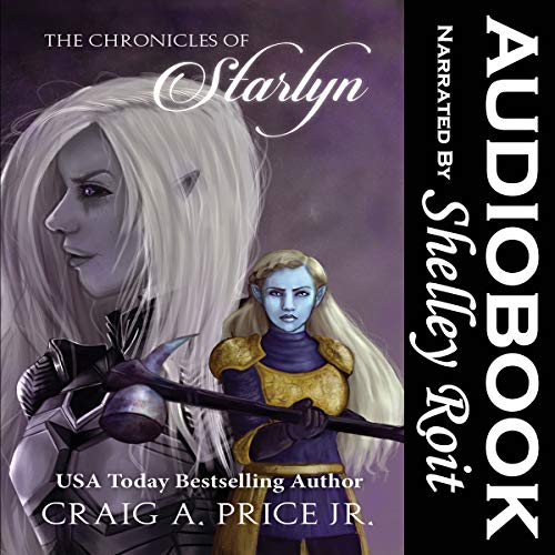 The Chronicles of Starlyn Audiobook By Craig A Price Jr cover art