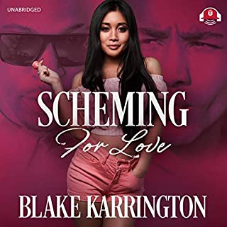 Scheming for Love                   By:                                                                                                                                 Blake Karrington                               Narrated by:                                                                                                                                 Ida Belle                      Length: 12 hrs and 6 mins     36 ratings     Overall 4.6