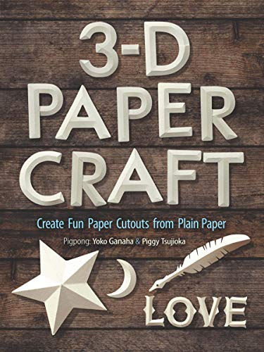 Compare Textbook Prices for 3-D Papercraft: Create Fun Paper Cutouts from Plain Paper  ISBN 9780486842769 by Ganaha, Yoko,Tsujioka, Piggy