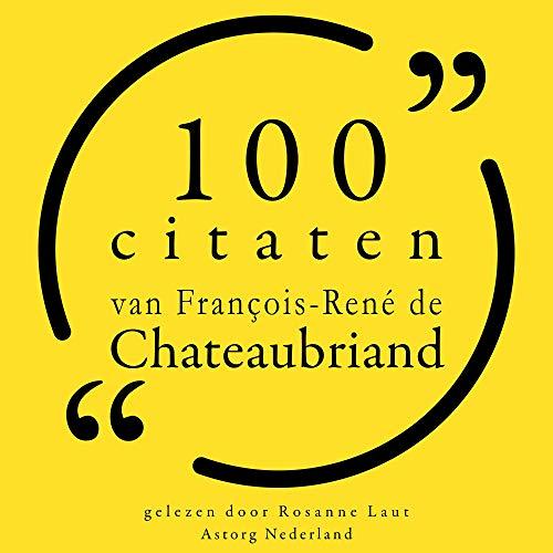 Couverture de 100 citaten van François-René de Chateaubriand