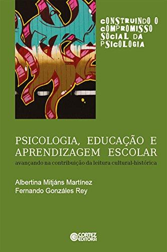 Psicologia, educação e aprendizagem escolar (Coleção Construindo o Compromisso Social da Psicologia)