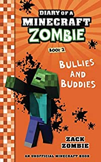 Diary of a Minecraft Zombie Book 2: Bullies and Buddies (Volume 2)