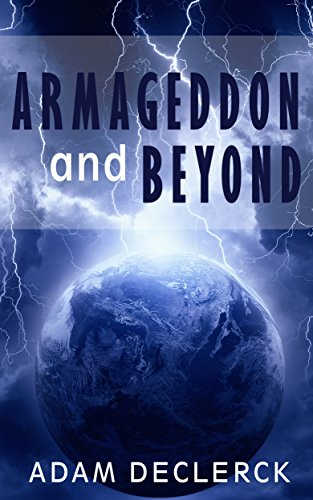 Armageddon and Beyond by [Adam Declerck]
