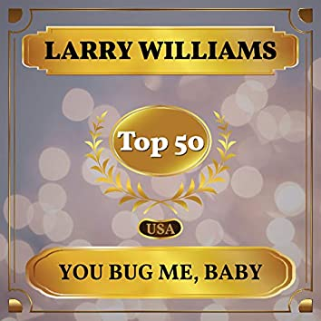You Bug Me, Baby (Billboard Hot 100 - No 45)