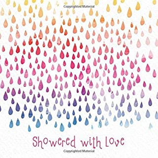 Showered with Love: Baby Shower Guest Book with watercolor rainbow raindrops and pink title (Baby Shower Guest Books)