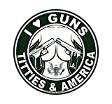 I Love Guns, Titties, America Decal - Made in USA - The Original!
