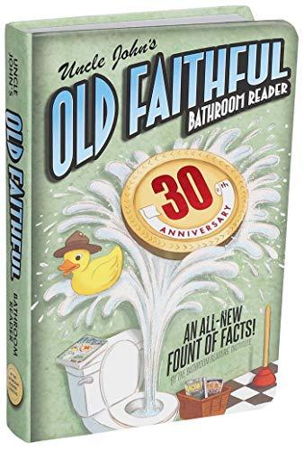 Uncle John's OLD FAITHFUL 30th Anniversary Bathroom Reader (30) (Uncle John's Bathroom -