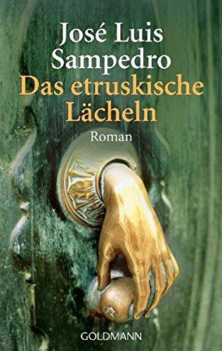 Das etruskische Lächeln: Roman