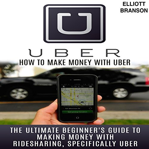 Uber: How to Make Money with Uber audiobook cover art