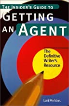 The Insider's Guide to Getting an Agent by Lori Perkins (1999-09-01)