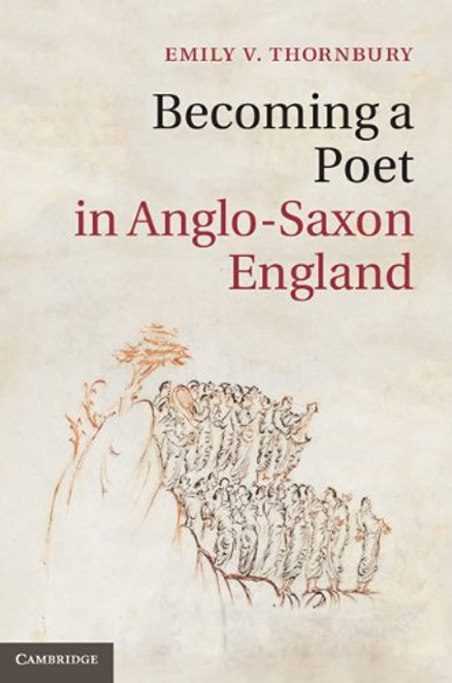 エンドウクール別のBecoming a Poet in Anglo-Saxon England (Cambridge Studies in Medieval Literature Book 88) (English Edition)