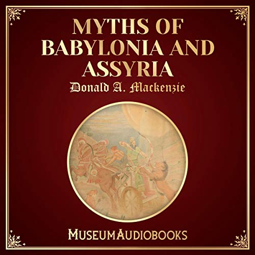 Myths of Babylonia and Assyria audiobook cover art