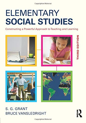 Elementary Social Studies Constructing A Powerful Approach To Teaching And Learning