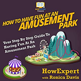 How to Have Fun at an Amusement Park: Your Step-by-Step Guide to Having Fun at an Amusement Park audiobook cover art