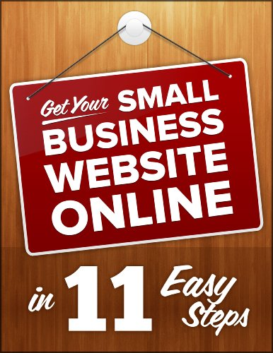Get Your Small Business Website Online In 11 Easy Steps