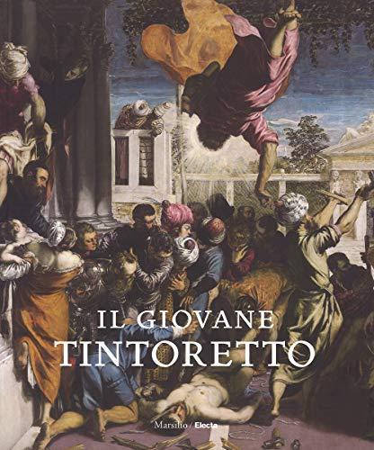 Il giovane Tintoretto. Catalogo della mostra (7 settembre-