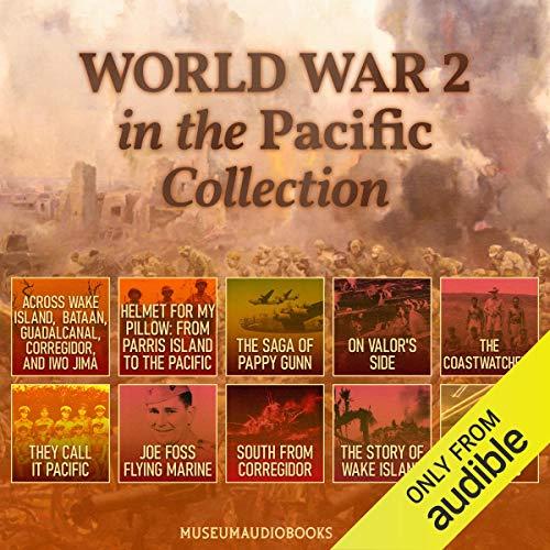 World War 2 in the Pacific Collection: Across Wake Island, Bataan, Guadalcanal, Corregidor, and Iwo Jima: Helmet for My P...