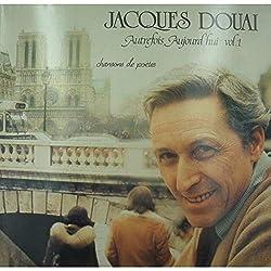 JACQUES DOUAI autrefois, aujourd'hui vol.1 chansons de poètes 2LP's 1981 AZ