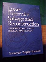 Lower Extremity Salvage and Reconstruction: Orthopedic and Plastic Surgical Management 0444013334 Book Cover