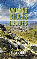 Walking Class Heroes: Pioneers of the Right to Roam