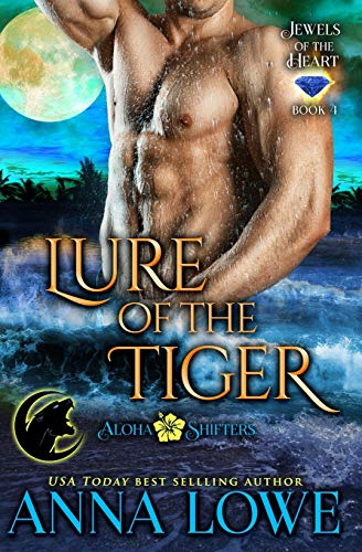 Lure of the Tiger (4) (Aloha Shifters: Jewels of the Heart)
