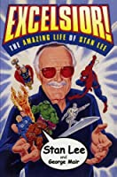 Excelsior!: The Amazing Life of Stan Lee by Stan Lee George Mair(2002-05-07)