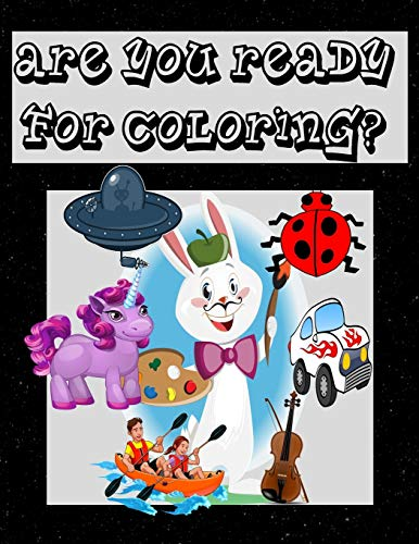 Are You Ready For Coloring?: Coloring Book is relaxation for kids Discover This fun and cool Collection Of Coloring Pages