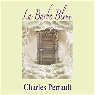 La Barbe Bleue                   De :                                                                                                                                 Charles Perrault                               Lu par :                                                                                                                                 Alain Couchot                      Durée : 14 min     3 notations     Global 4,0
