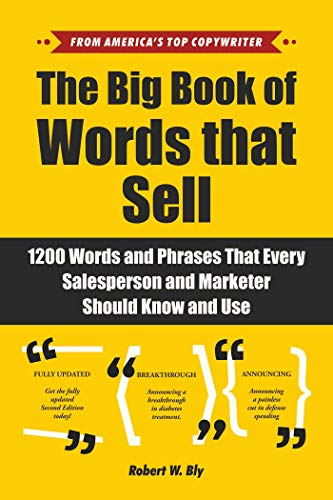 The Big Book of Words That Sell: 1200 Words and Phrases That Every Salesperson and Marketer Should Know and Use