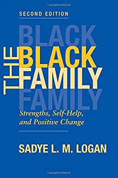 The Black Family: Strengths, Self-help, And Positive Change, Second Edition