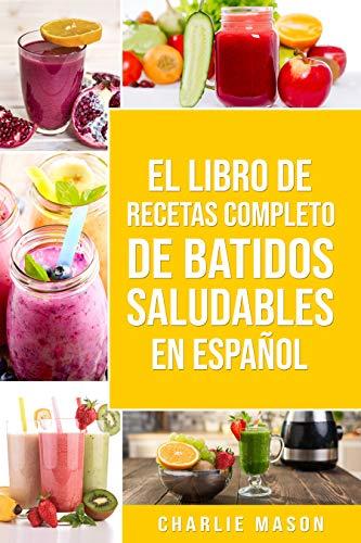El Libro De Recetas Completo De Batidos Saludables En español/ The ...