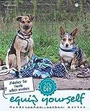 Zubehör für Hunde selber machen (equip yourself, Band 6)