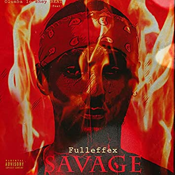 Savage (feat. Fulleffex)