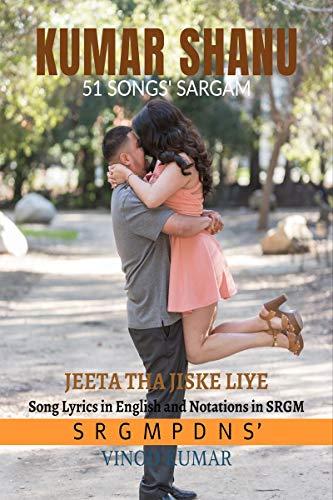 KUMAR SHANU 51 SONGS' SARGAM: Song Lyrics in English and Notations in SRGM