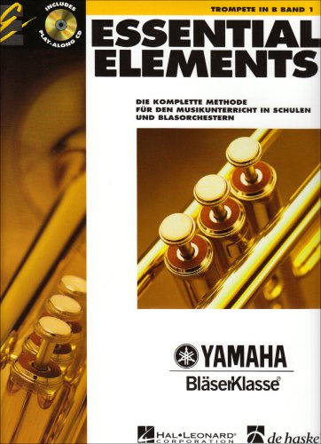 Essential Elements, für Trompete in B, m. Audio-CD: Die komplette Methode für den Musikunterricht