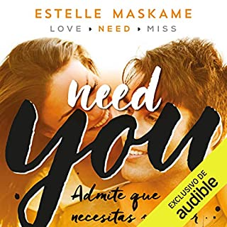Need You (Spanish edition)                   Written by:                                                                                                                                 Estelle Maskame                               Narrated by:                                                                                                                                 Alexia Lorrio                      Length: 10 hrs and 35 mins     Not rated yet     Overall 0.0