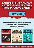 Anger Management + Stress Management + Time Management: 3 Books in 1:...