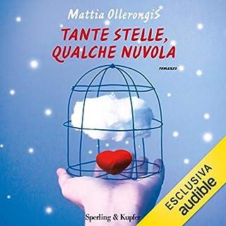 Tante stelle, qualche nuvola                   Di:                                                                                                                                 Mattia Ollerongis                               Letto da:                                                                                                                                 Elisa Giorgio                      Durata:  10 ore e 19 min     29 recensioni     Totali 3,7