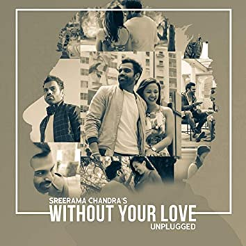 Without Your Love (Unplugged Telugu Version)