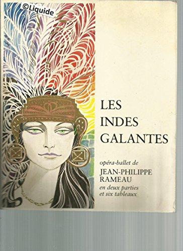 Les indes galantes - Jean-Philippe Rameau ; jacqueline defourny,estela erman,christine pujol,jean pierre laporte,annie savouret,mimi legat,estla erman,fiona dancwerts,henri filloux,susan holden,noella
