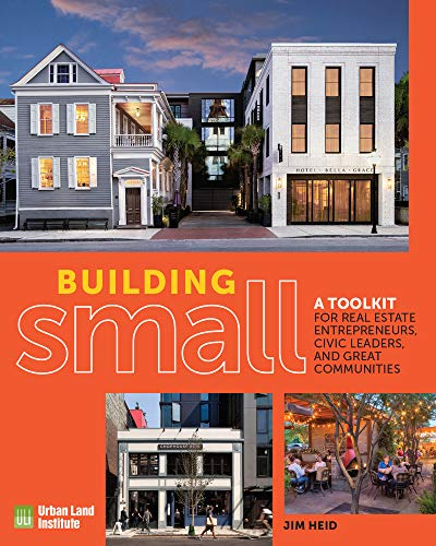 Compare Textbook Prices for Building Small: A Toolkit for Real Estate Entrepreneurs, Civic Leaders, and Great Communities  ISBN 9780874204681 by Heid, Jim