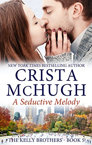 A Seductive Melody (The Kelly Brothers Book 5) (English Edition)
