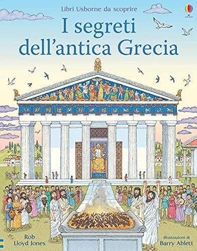 I segreti dell'antica Grecia. Libri da scoprire. Ediz. a colori