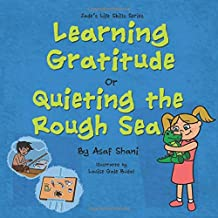 Learning Gratitude OR Quieting the Rough Sea (Jade's Life Skills Series)