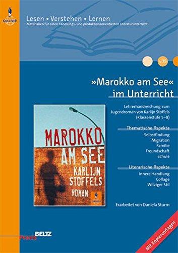 »Marokko am See« im Unterricht: Lehrerhandreichung zum Jugendroman von Karlijn Stoffels (Klassenstufe 5-8, mit Kopiervorlagen) (Lesen - Verstehen - Lernen)