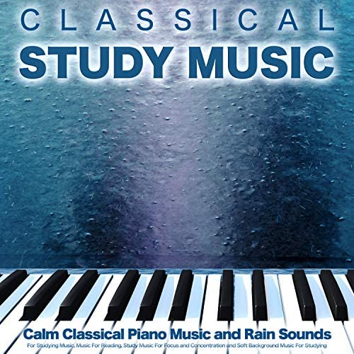 Classical Music For Studying, Classical Study Music & Music For Reading