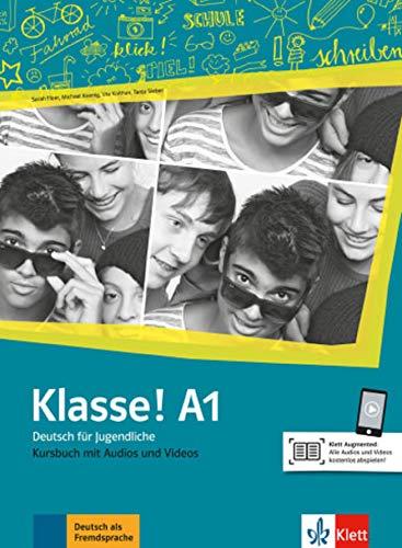Klasse! A1: Deutsch für Jugendliche. Kursbuch mit Audios und Videos (Klasse! / Deutsch für Jugendliche)