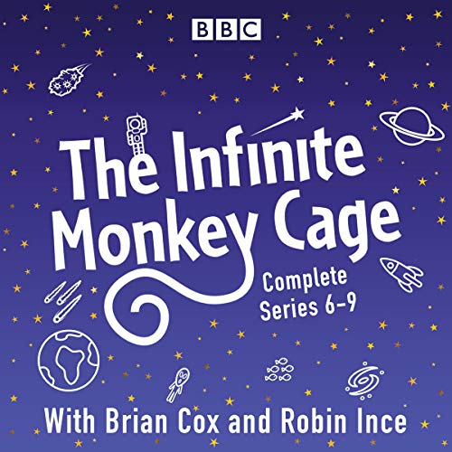 Infinite Monkey Cage, Series 6, 7, 8, and 9 Audiobook By Brian Cox,                                                                                        Robin Ince cover art