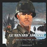 Le Renard Argenté: The Silver Fox At War